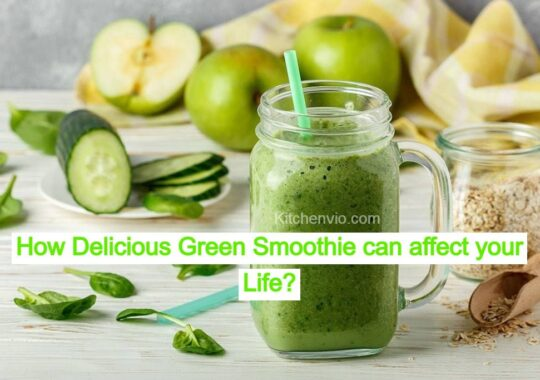 How Delicious Green Smoothie can affect your Life?