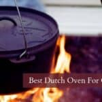 7 Best Dutch Ovens for Camping (2022) – Our Top Picks